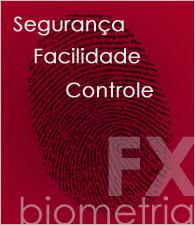 Segurança, Facilidade, Controle - FX Biometria